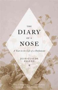 Diary of a Nose : A Year in the Life of a Parfumeur -- Hardback