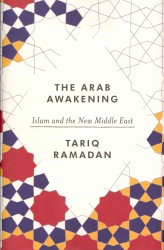 Arab Awakening : Islam and the New Middle East -- Hardback