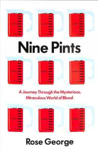 Nine Pints : A Journey through the Mysterious, Miraculous World of Blood -- Paperback / softback