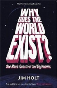 Why Does the World Exist? : One Man's Quest for the Big Answer -- Paperback