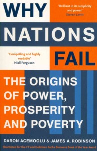 Why Nations Fail : The Origins of Power, Prosperity and Poverty -- Paperback