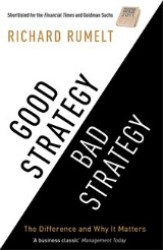 Good Strategy/bad Strategy : The Difference and Why it Matters -- Paperback
