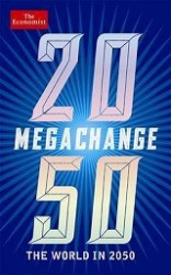Economist: Megachange : The World in 2050 -- Paperback