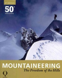 Mountaineering : The Freedom of the Hills -- Paperback (8 Rev ed)