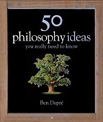 50 Philosophy Ideas You Really Need to Know (50 Ideas You Really Need to Know Series) -- Hardback