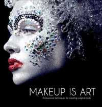 Makeup is Art : Professional Techniques for Creating Original Looks