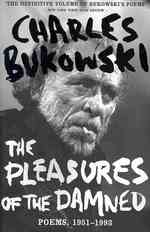 Pleasures of the Damned : Selected Poems 1951-1993 -- Paperback (Main)