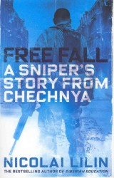 Free Fall : A Sniper's Story from Chechnya -- Paperback