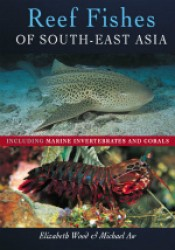 Reef Fishes of South-east Asia : Including Corals and Marine Invertebrates -- Paperback