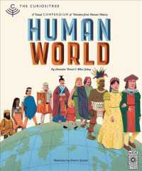 Human World : A Visual Compendium of Wonders from Human History (The Curiositree)