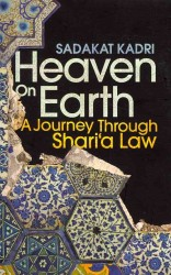 Heaven on Earth : A Journey through Shari'a Law -- Paperback
