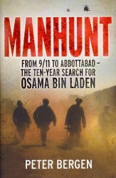 Manhunt From 9/11 to Abbottabad - the Ten-year Search for Osama Bin Laden