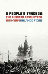 People's Tragedy : The Russian Revolution 1891-1924 -- Paperback