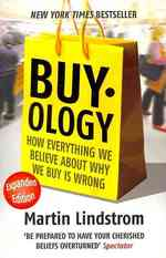 Buyology : How Everything We Believe about Why We Buy is Wrong -- Paperback