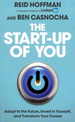 Start-up of You : Adapt to the Future, Invest in Yourself, and Transform Your Career (OME C-FORMAT)