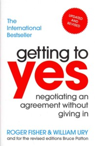 Getting to Yes : Negotiating an Agreement without Giving in -- Paperback