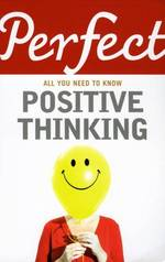 Perfect Positive Thinking -- Paperback