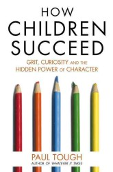 How Children Succeed -- Paperback