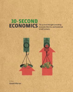 30-second Economics : The 50 Most Thought-provoking Economic Theories, Each Explained in Half a Minute (30-second) -- Hardback
