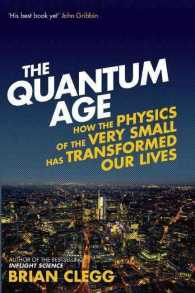 The Quantum Age : How the Physics of the Very Small Has Transformed Our Lives
