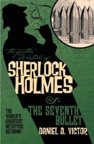 The Seventh Bullet (The Further Adventures of Sherlock Holmes) (Reprint)
