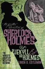 Dr. Jekyll and Mr. Holmes (The Further Adventures of Sherlock Holmes)