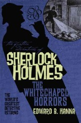 The Whitechapel Horrors (The Further Adventures of Sherlock Holmes) (Reprint)