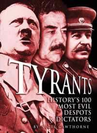 Tyrants : History's 100 Most Evil Despots & Dictators