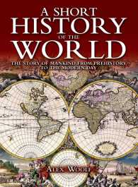 A Short History of the World : The Story of Mankind from Prehistory to the Modern Day