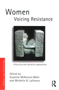 Women Voicing Resistance : Discursive and Narrative Explorations (Women and Psychology)
