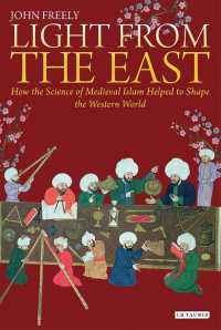 Light from the East : How the Science of Medieval Islam Helped to Shape the Western World