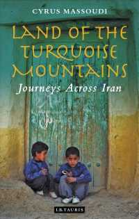 Land of the Turquoise Mountains : Journeys Across Iran