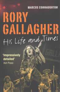 Rory Gallagher : His Life and Times