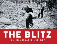 The Blitz : An Illustrated History (General Military)
