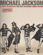 Michael Jackson : A Visual Documentary 1958-2009 the Official Tribute Edition