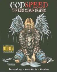 Godspeed : The Kurt Cobain Graphic