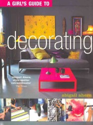 Girl's Guide to Decorating -- Paperback
