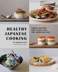 Healthy Japanese Cooking : Simple Recipes for a Long Life, the Shoku-iku Way