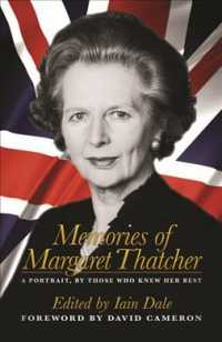 Memories of Margaret Thatcher : A Portrait, by Those Who Knew Her Best (Reprint)