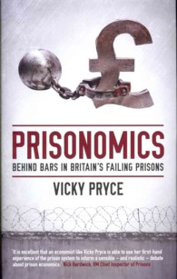 Prisonomics : Behind Bars in Britain's Failing Prisons -- Hardback