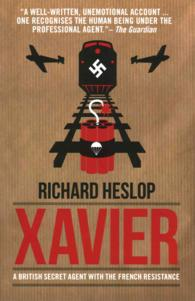 Xavier: a British Secret Agent with the French Resistance -- Paperback