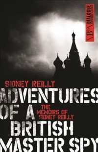 Adventures of a British Master Spy : The Memoirs of Sidney Reilly -- Paperback