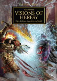 Visions of Heresy : Iconic Images of Betrayal and War (The Horus Heresy)