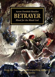 Betrayer : Blood for the Blood God (Horus Heresy)
