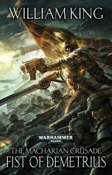 The Fist of Demetrius (Warhammer 40,000: the Macharian Crusade)