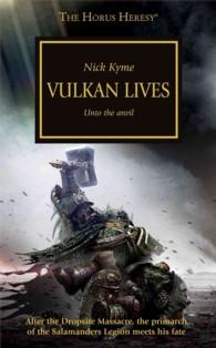 Vulkan Lives : Unto the Anvil (Horus Heresy)
