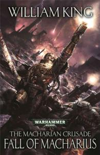 Fall of Macharius (The Macharian Crusade: Warhammer 40,000)