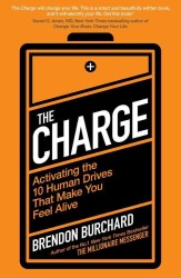 Charge : Activating the 10 Human Drives That Make You Feel Alive -- Paperback