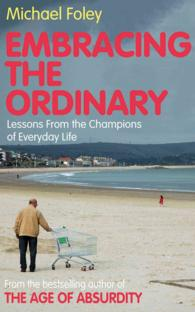 Embracing the Ordinary : Lessons from the Champions of Everyday Life