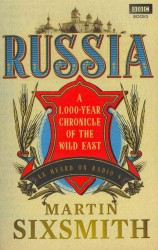 Russia : A 1,000-year Chronicle of the Wild East -- Paperback